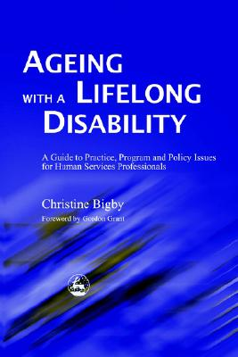 Ageing With a Lifelong Disability By Bigby, Christine/ Grant, Gordon (FRW)